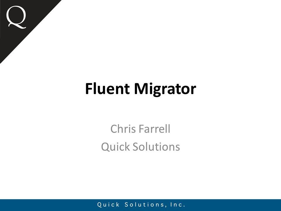 Fluent Migrator Chris Farrell Quick Solutions