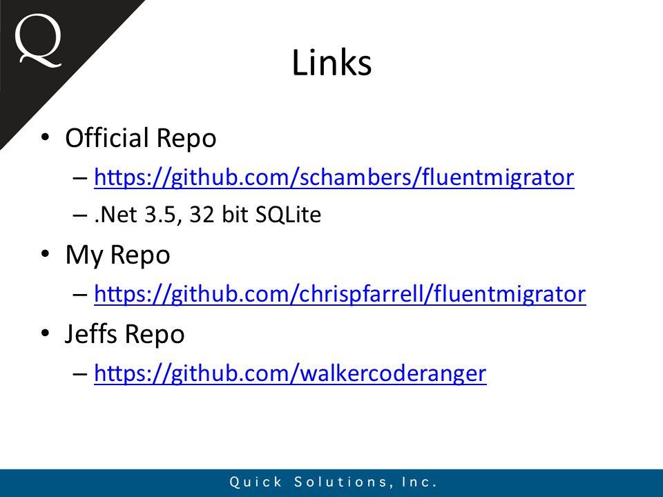 Links Official Repo – https://github.com/schambers/fluentmigrator https://github.com/schambers/fluentmigrator –.Net 3.5, 32 bit SQLite My Repo – https://github.com/chrispfarrell/fluentmigrator https://github.com/chrispfarrell/fluentmigrator Jeffs Repo – https://github.com/walkercoderanger https://github.com/walkercoderanger