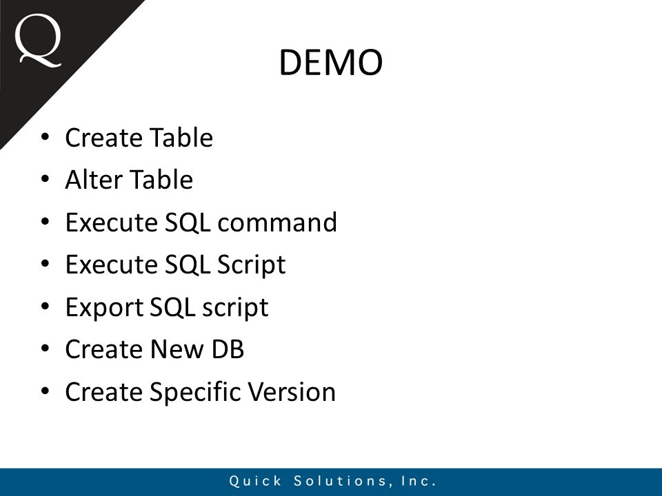 DEMO Create Table Alter Table Execute SQL command Execute SQL Script Export SQL script Create New DB Create Specific Version