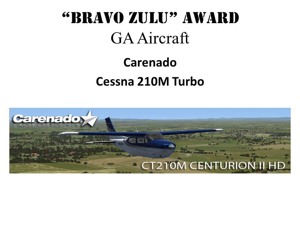 Bravo Zulu Award GA Aircraft Carenado Cessna 210M Turbo