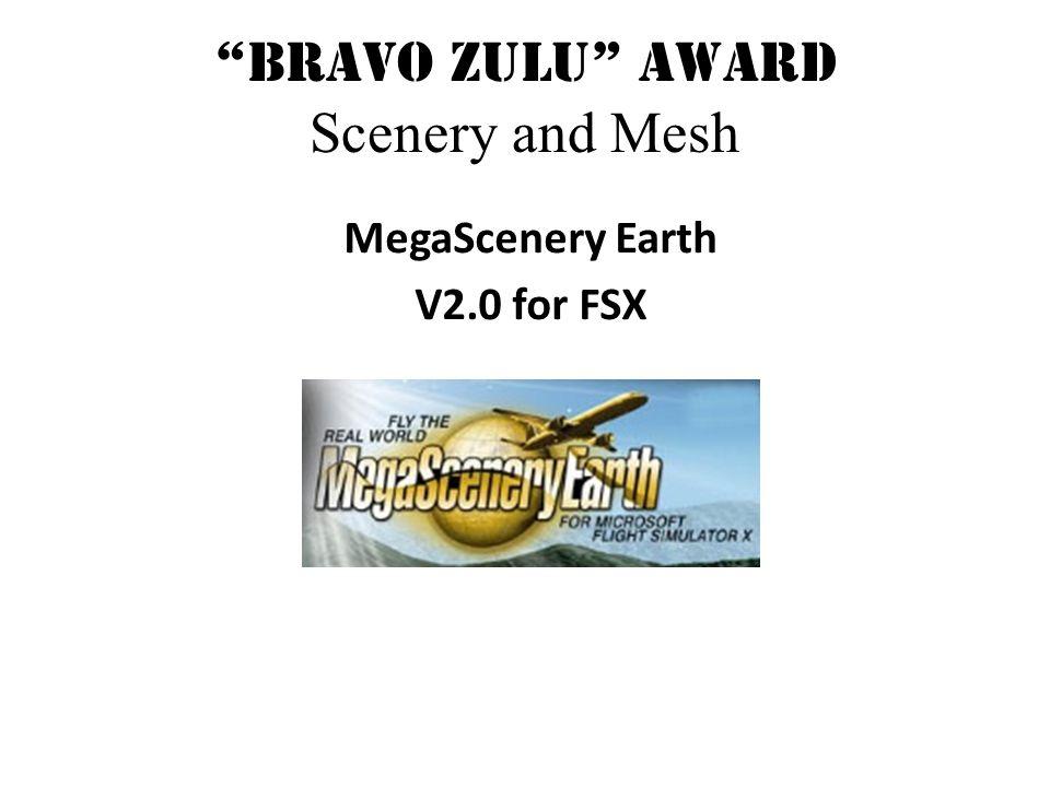 Bravo Zulu Award Scenery and Mesh MegaScenery Earth V2.0 for FSX