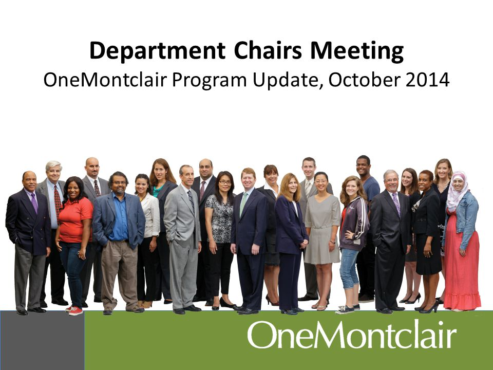 Department Chairs Meeting OneMontclair Program Update, October 2014