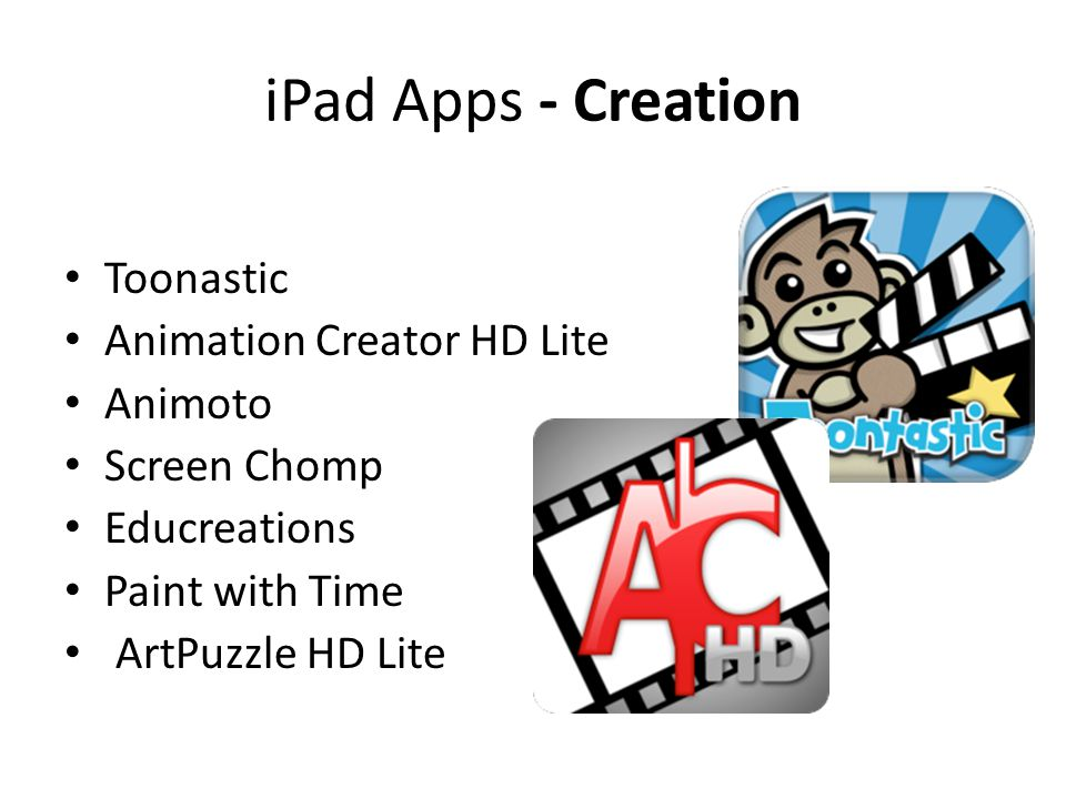 iPad Apps - Creation Toonastic Animation Creator HD Lite Animoto Screen Chomp Educreations Paint with Time ArtPuzzle HD Lite