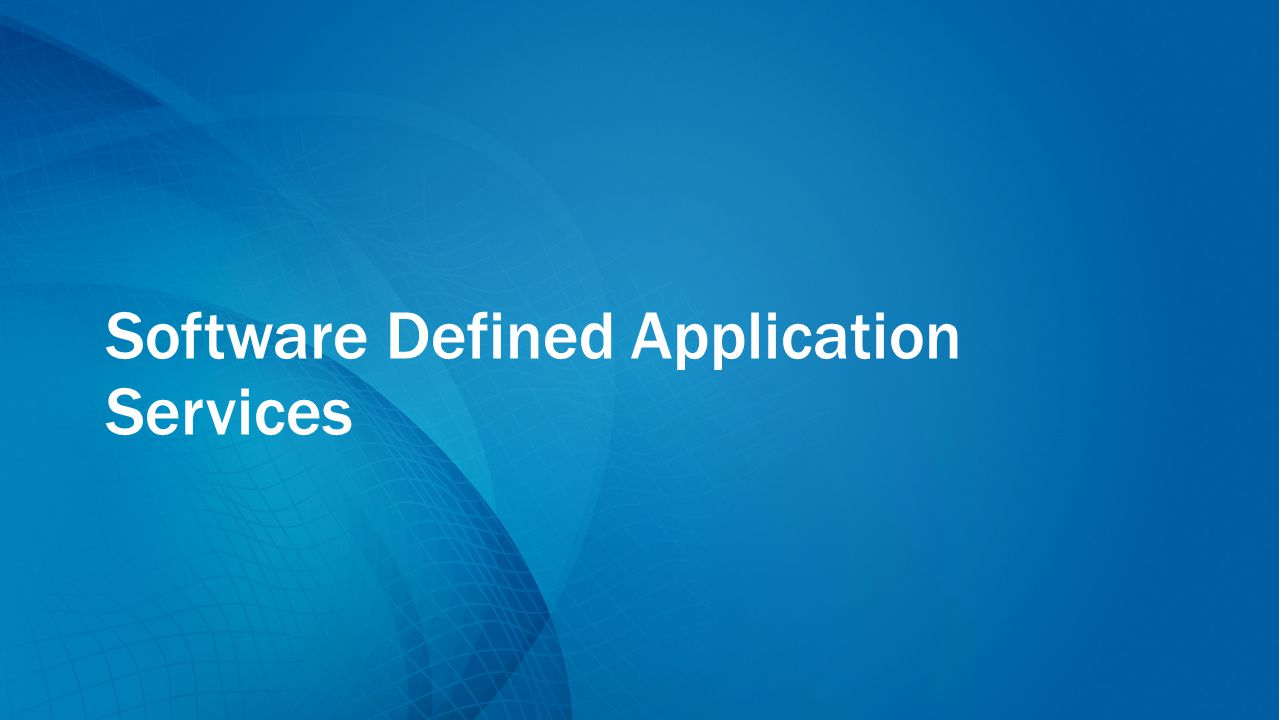 Software Defined Application Services