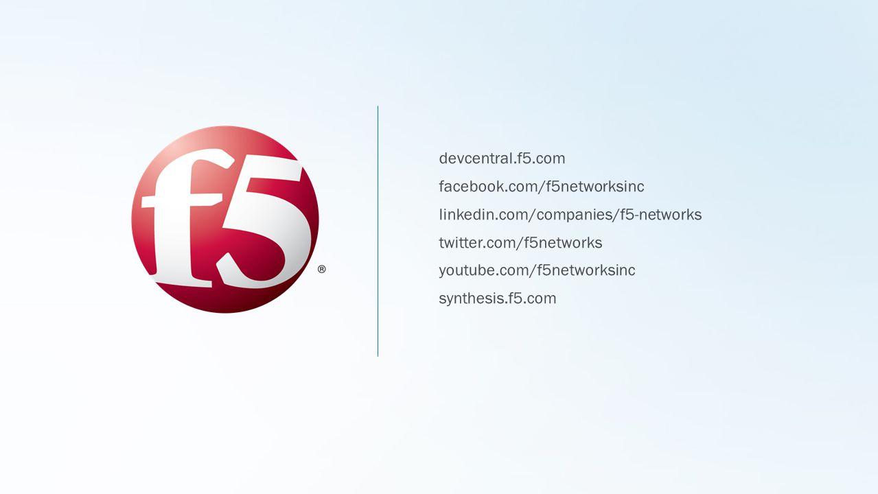 devcentral.f5.com facebook.com/f5networksinc linkedin.com/companies/f5-networks twitter.com/f5networks youtube.com/f5networksinc synthesis.f5.com