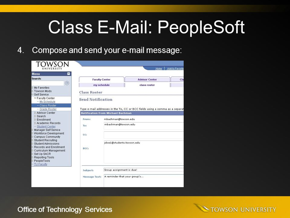 Office of Technology Services 4.Compose and send your e-mail message: Class E-Mail: PeopleSoft
