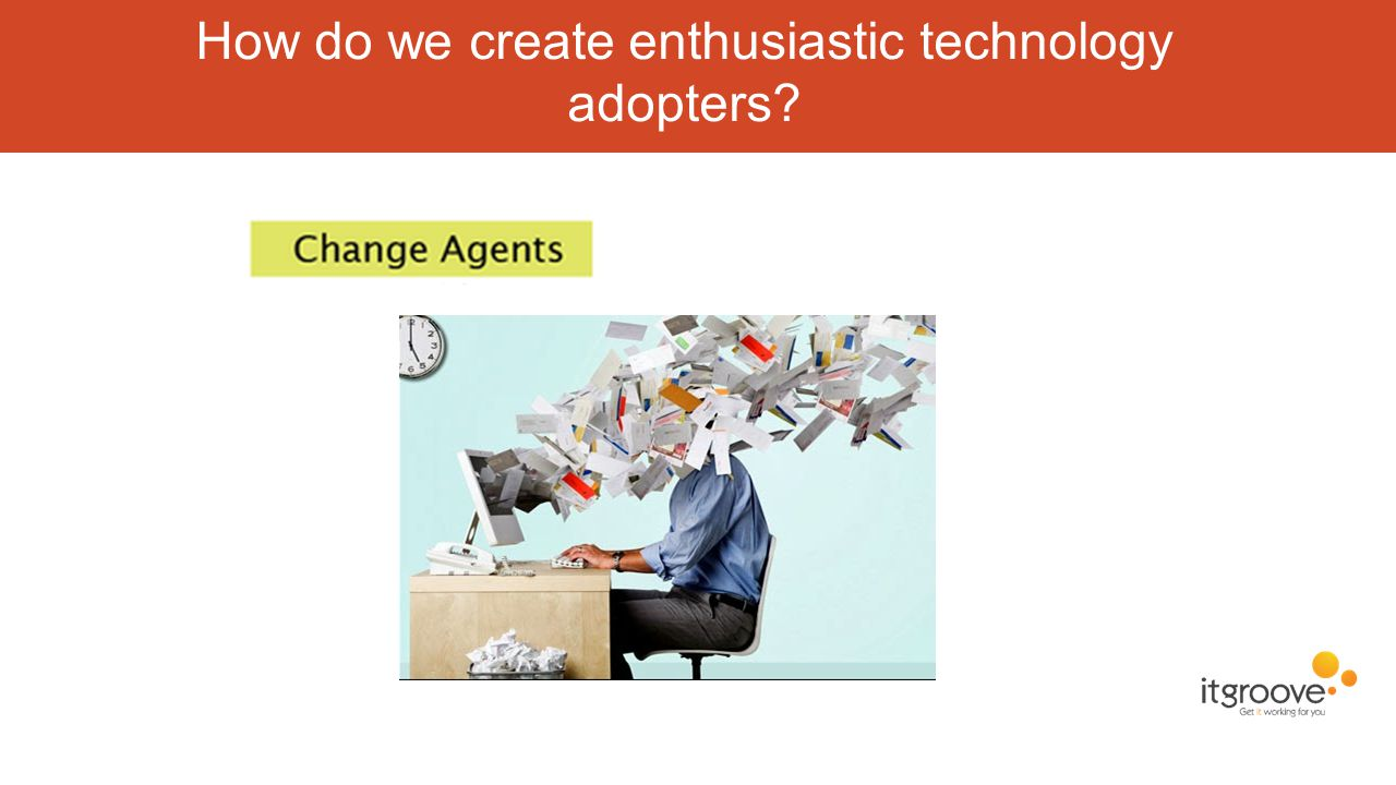 How do we create enthusiastic technology adopters