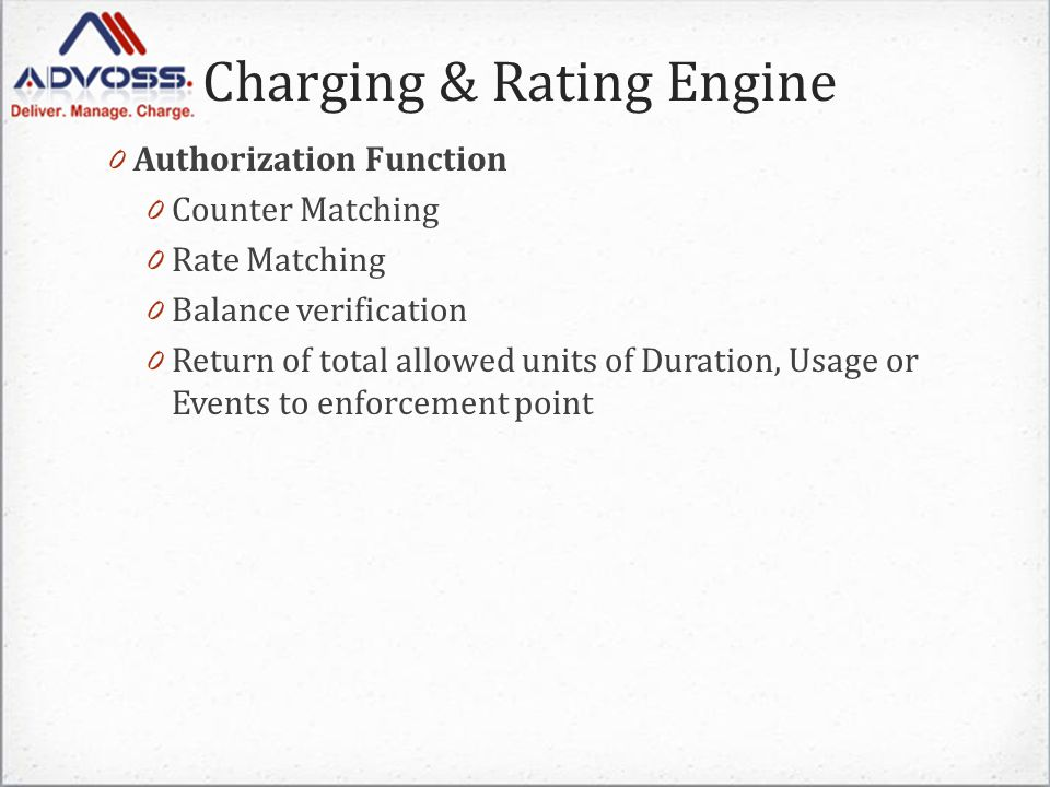 Charging & Rating Engine 0 Fair-Usage Policies Fair-Usage Policies allow a Service Provider to define limits of usage that a Customer can make after which the Fair-Usage policies start applying.