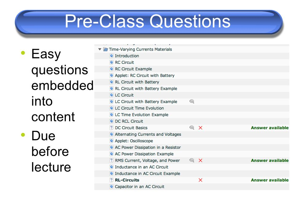 Pre-Class Questions Easy questions embedded into content Due before lecture