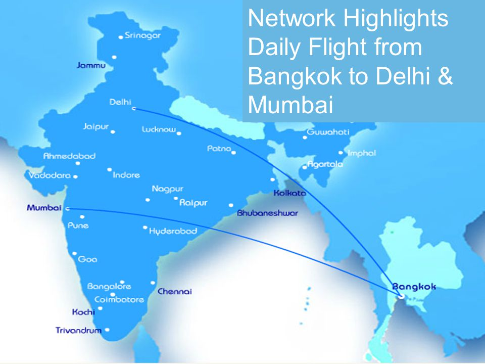 Network Highlights Daily Flight from Bangkok to Delhi & Mumbai