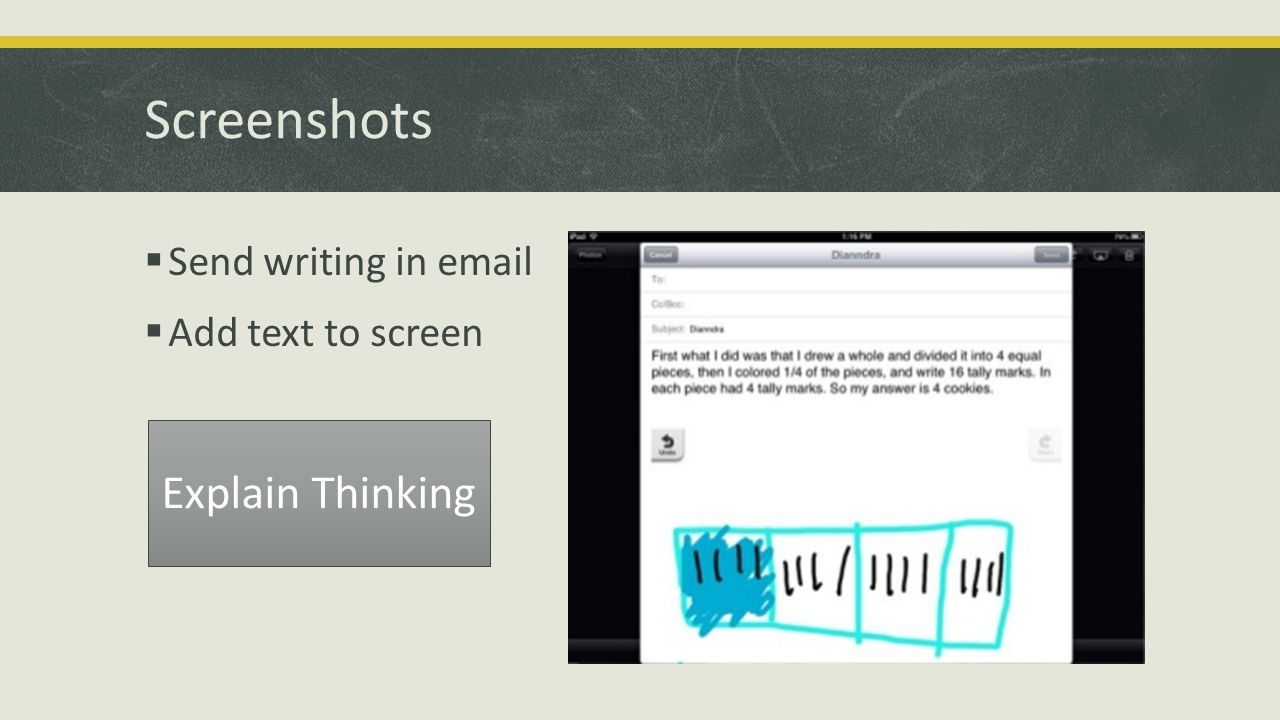 Screenshots  Send writing in email  Add text to screen Explain Thinking