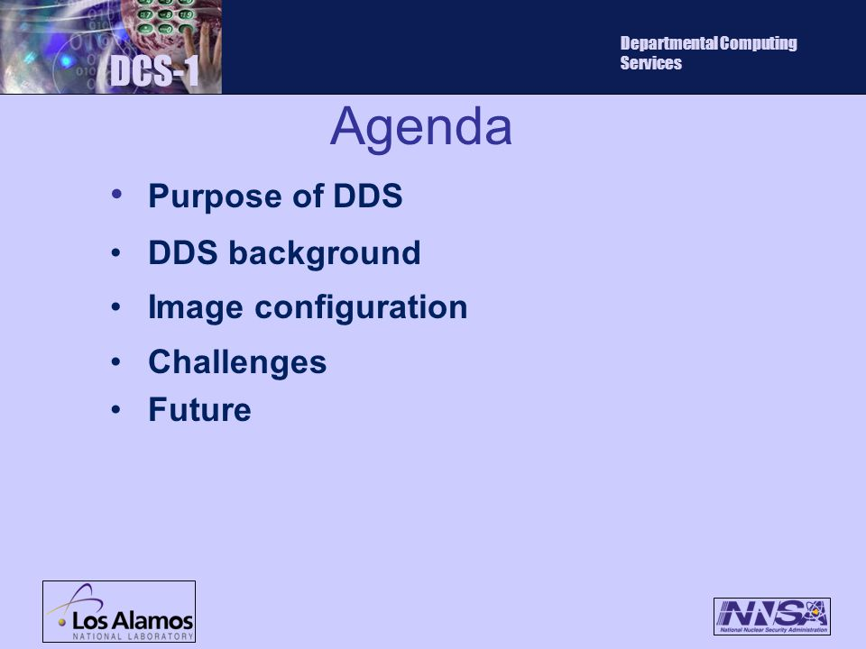Agenda DCS-1 Departmental Computing Services Purpose of DDS DDS background Image configuration Challenges Future