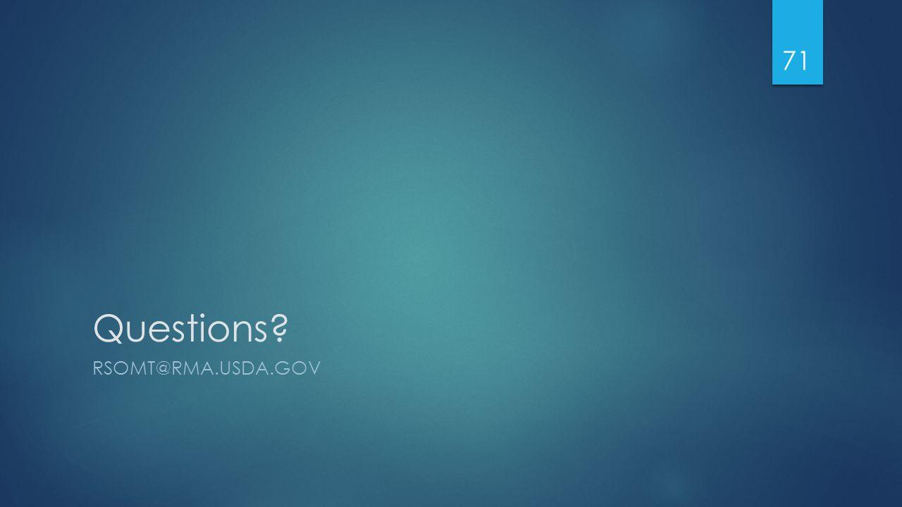Questions RSOMT@RMA.USDA.GOV 71