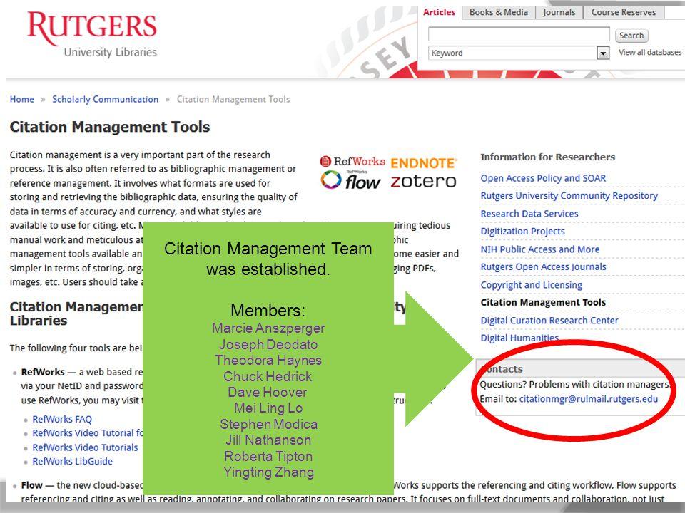 Citation Management Team was established. Members: Marcie Anszperger Joseph Deodato Theodora Haynes Chuck Hedrick Dave Hoover Mei Ling Lo Stephen Modi