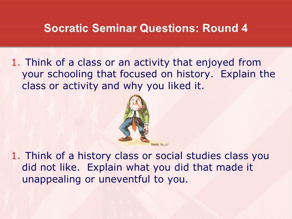 Socratic Seminar Questions: Round 4 1.