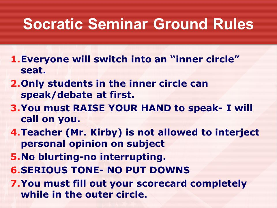 Remembering 9-11 Socratic Seminar Ground Rules Socratic Seminar Ground Rules 1.Everyone will switch into an inner circle seat.