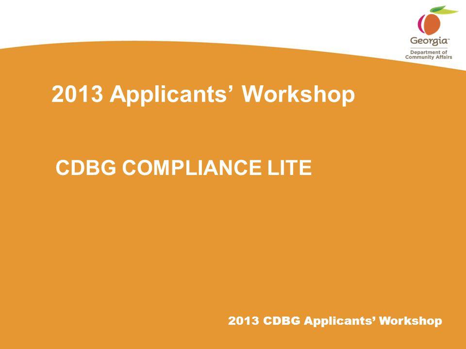 2013 CDBG Applicants' Workshop 2013 Applicants' Workshop CDBG COMPLIANCE LITE