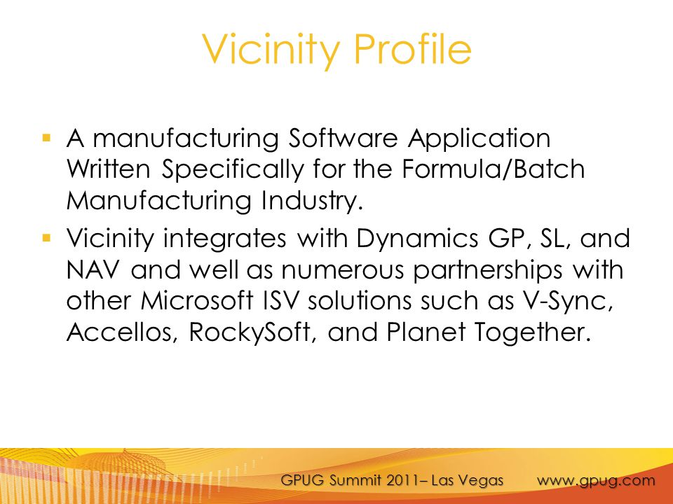 Vicinity Profile  A manufacturing Software Application Written Specifically for the Formula/Batch Manufacturing Industry.