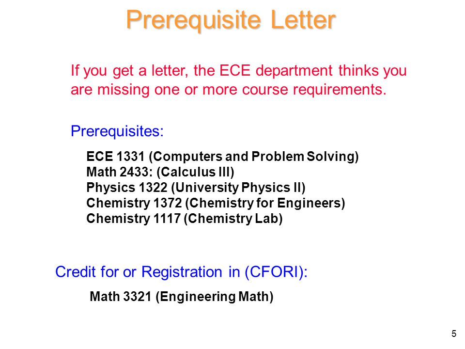 Prerequisite Letter If you get a letter, the ECE department thinks you are missing one or more course requirements.