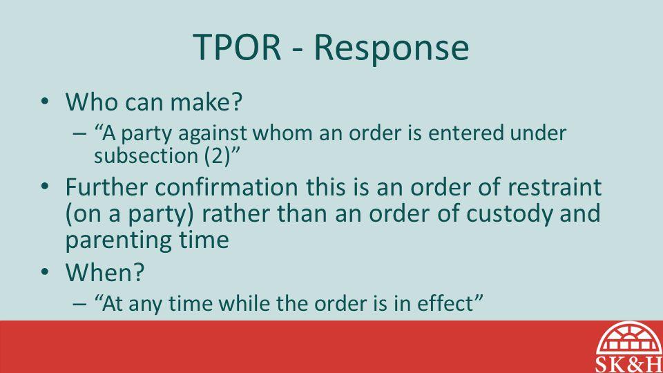 TPOR - Response Who can make.