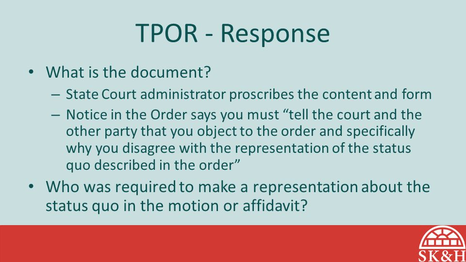 """TPOR - Response What is the document? – State Court administrator proscribes the content and form – Notice in the Order says you must """"tell the court"""