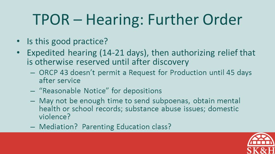 TPOR – Hearing: Further Order Is this good practice.