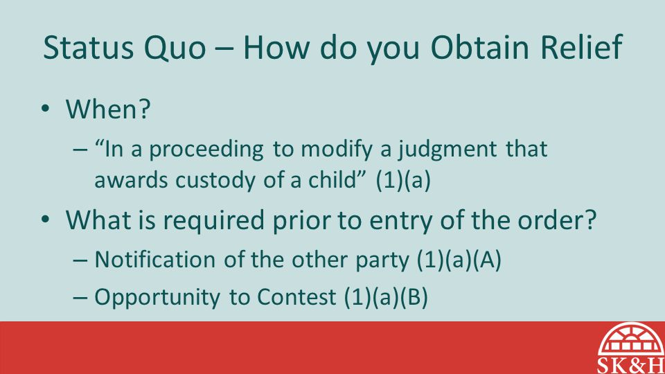Status Quo – How do you Obtain Relief When.