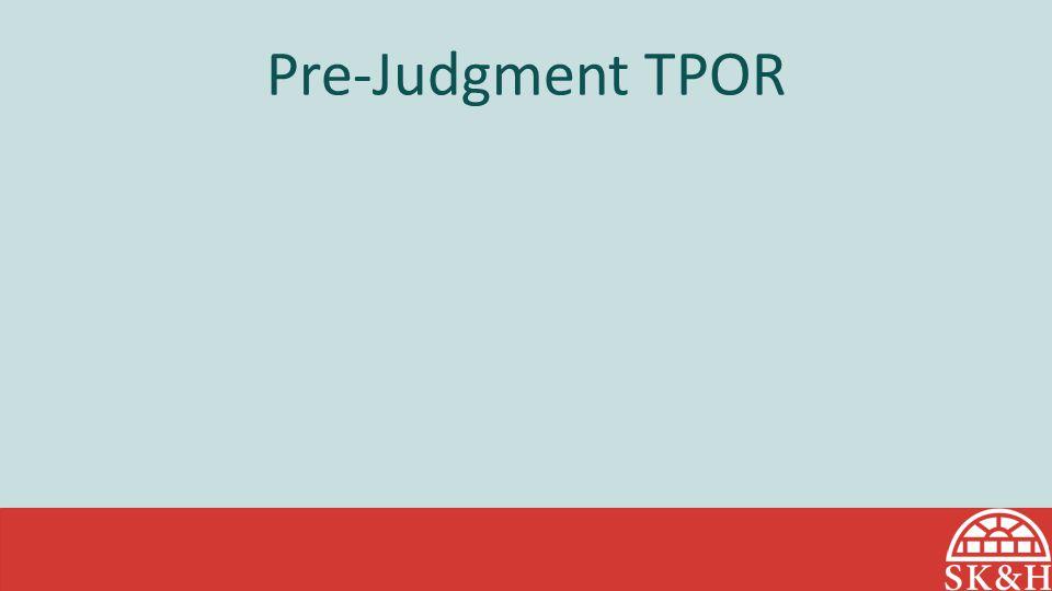 Pre-Judgment TPOR