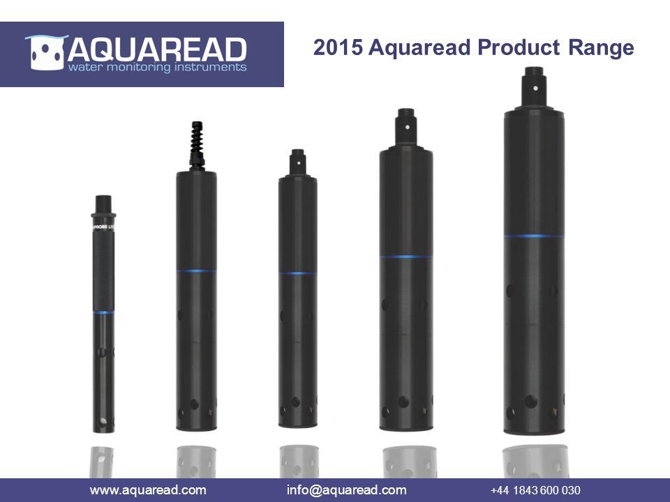 2015 Aquaread Product Range www.aquaread.com info@aquaread.com +44 1843 600 030
