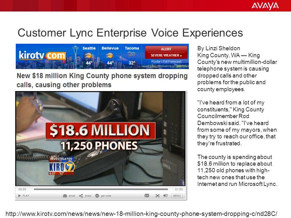 © 2013 Avaya Inc. All rights reserved. 52 Customer Lync Enterprise Voice Experiences http://www.kirotv.com/news/news/new-18-million-king-county-phone-
