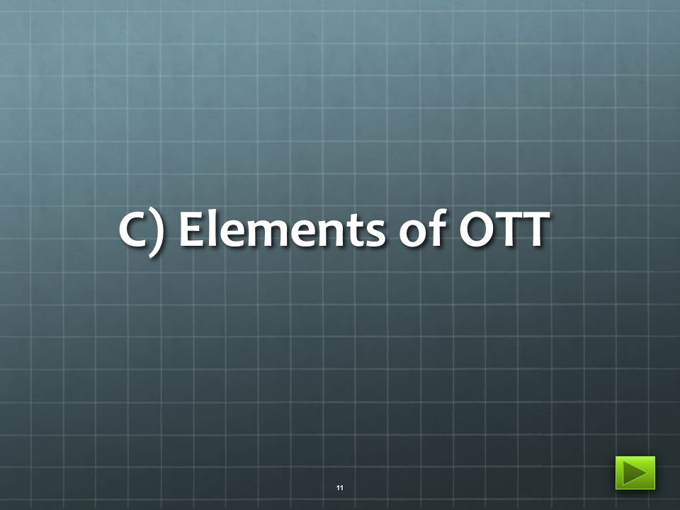 C) Elements of OTT 11