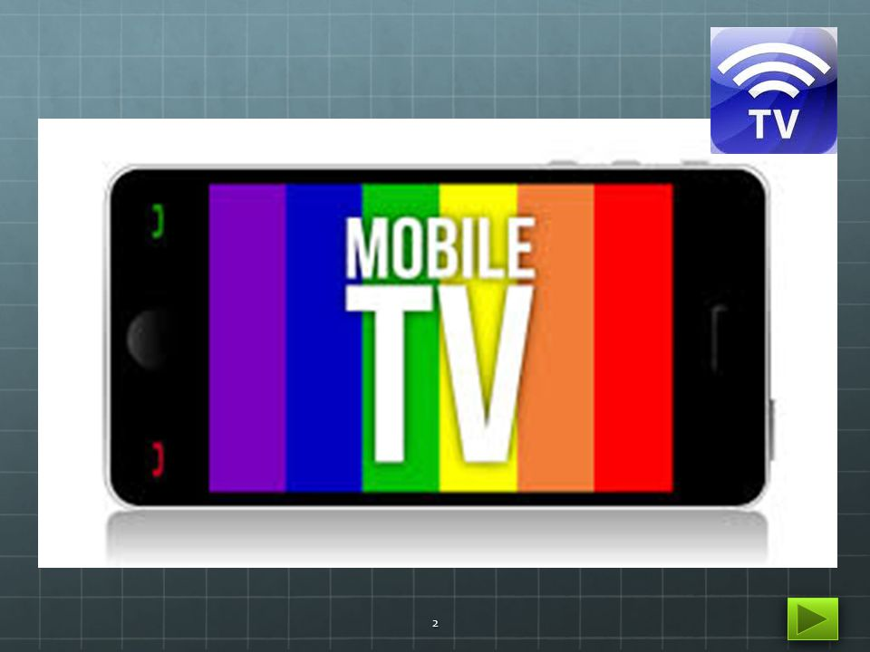 Introduction to our topic: Mobile TV Why we are interested on doing this topic? 3