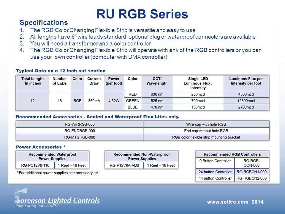 RU RGB Series Specifications 1.The RGB Color Changing Flexible Strip is versatile and easy to use 2.All lengths have 6 wire leads standard; optional plug or waterproof connectors are available 3.You will need a transformer and a color controller 4.The RGB Color Changing Flexible Strip will operate with any of the RGB controllers or you can use your own controller (computer with DMX controller)