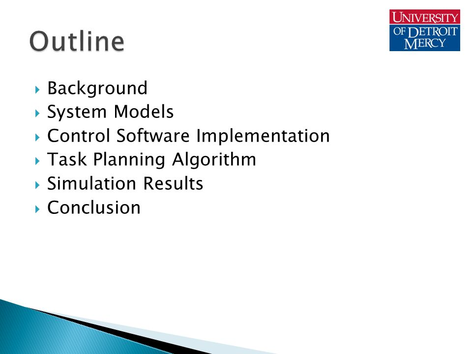  Background  System Models  Control Software Implementation  Task Planning Algorithm  Simulation Results  Conclusion