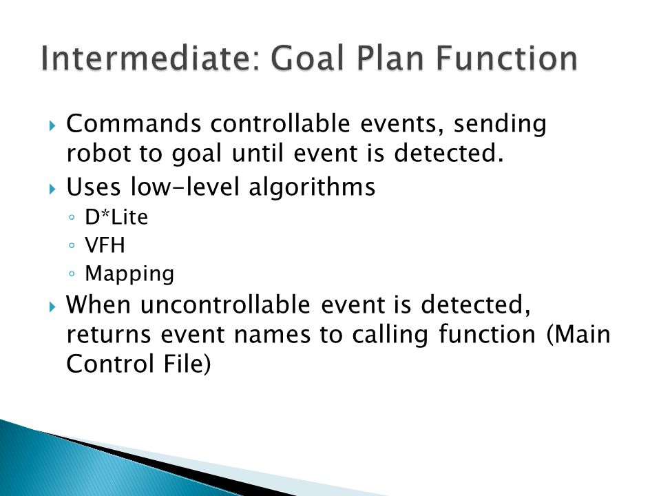  Commands controllable events, sending robot to goal until event is detected.