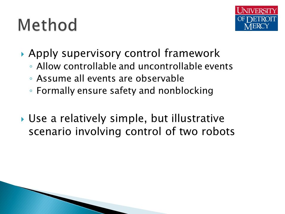 Components:  2 robots  4 tasks  4 regions Rules:  Complete all tasks ◦ 1 before 2, same robot ◦ 3 before 4, same robot  Different regions