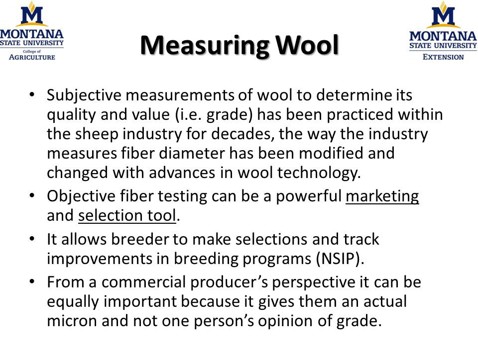 Measuring Wool Subjective measurements of wool to determine its quality and value (i.e.