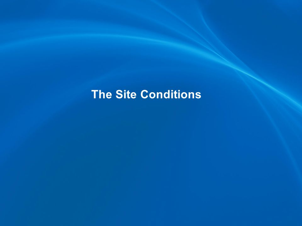 The Site Conditions