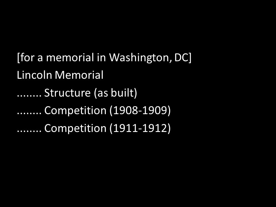 [for a memorial in Washington, DC] Lincoln Memorial........