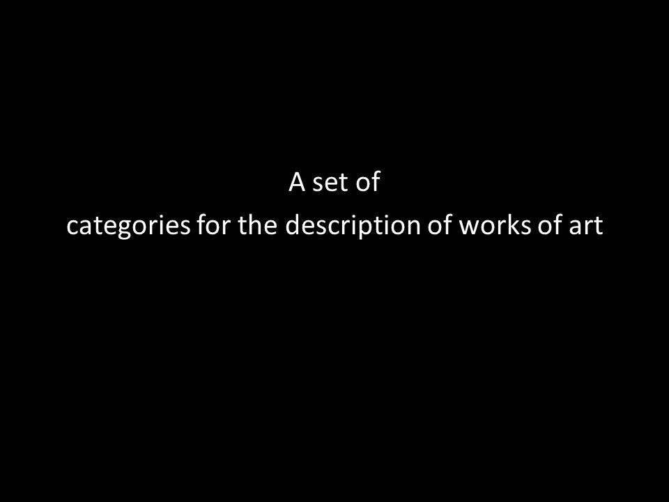 A set of categories for the description of works of art