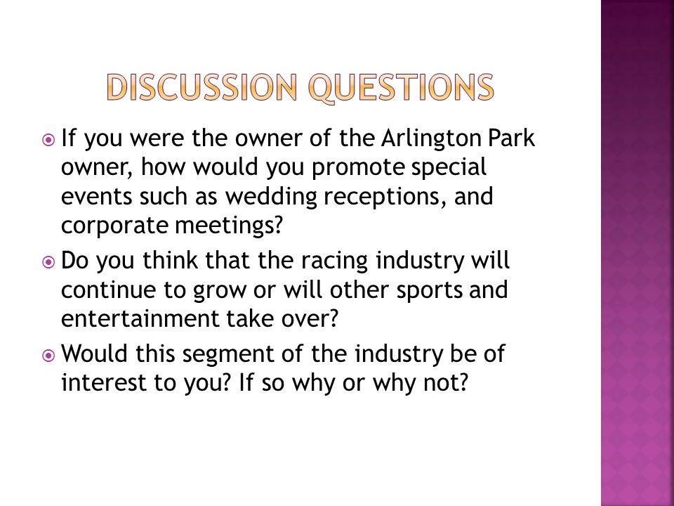  If you were the owner of the Arlington Park owner, how would you promote special events such as wedding receptions, and corporate meetings.