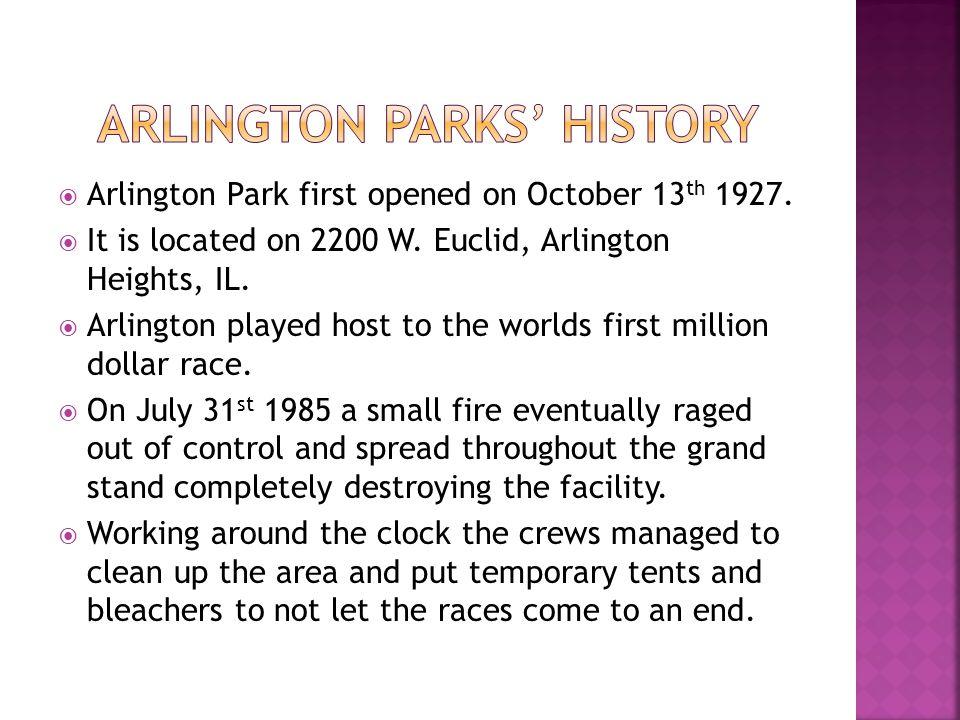  Arlington Park first opened on October 13 th 1927.
