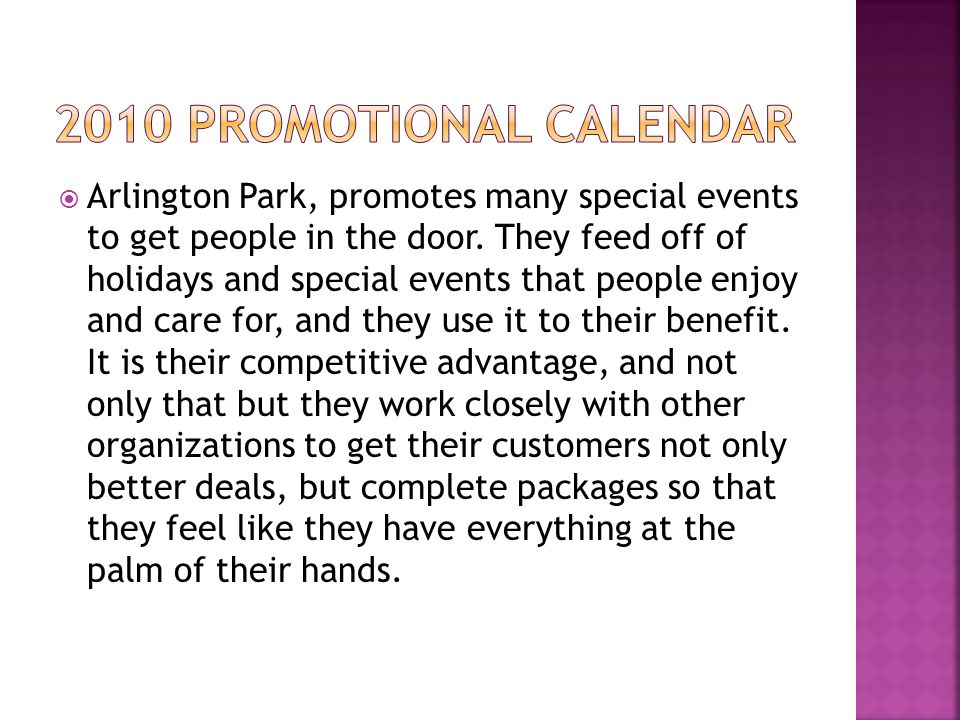  Arlington Park, promotes many special events to get people in the door.