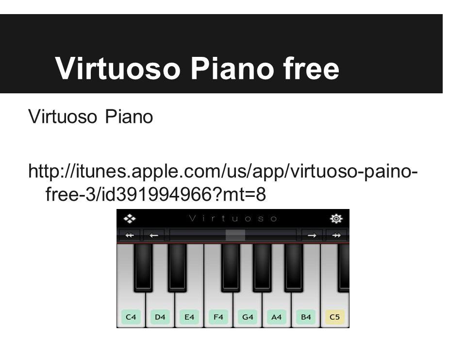 Virtuoso Piano free Virtuoso Piano http://itunes.apple.com/us/app/virtuoso-paino- free-3/id391994966?mt=8