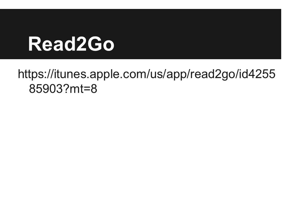Read2Go https://itunes.apple.com/us/app/read2go/id4255 85903?mt=8