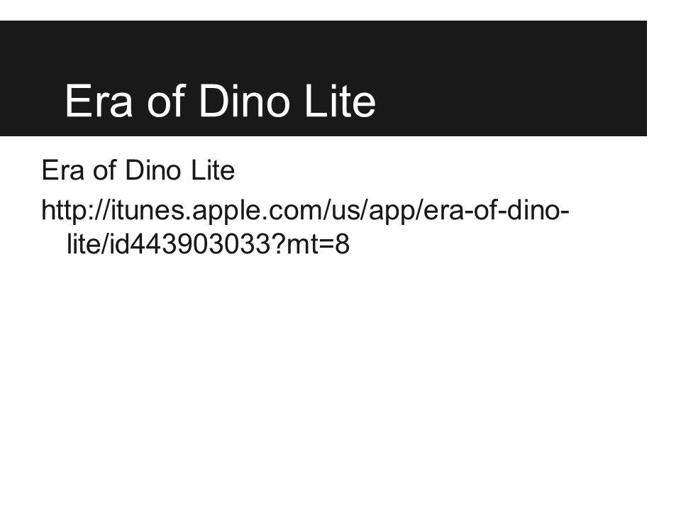 Era of Dino Lite http://itunes.apple.com/us/app/era-of-dino- lite/id443903033?mt=8