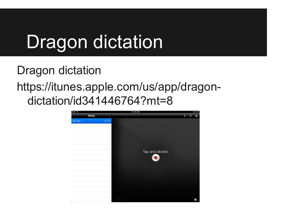 Dragon dictation https://itunes.apple.com/us/app/dragon- dictation/id341446764 mt=8