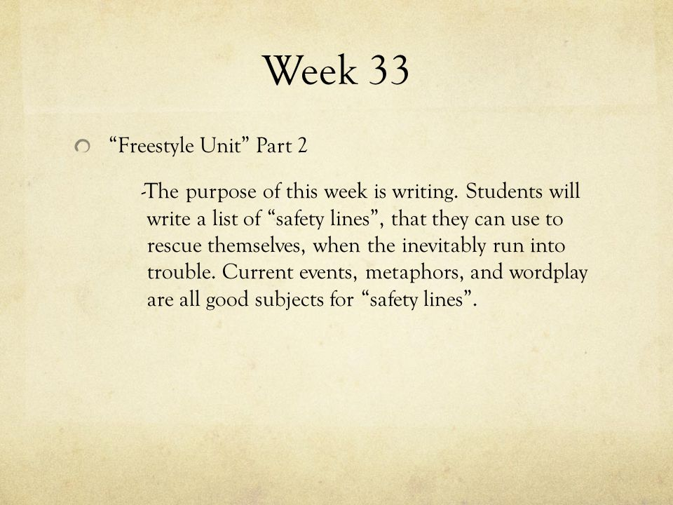 Week 33 Freestyle Unit Part 2 -The purpose of this week is writing.