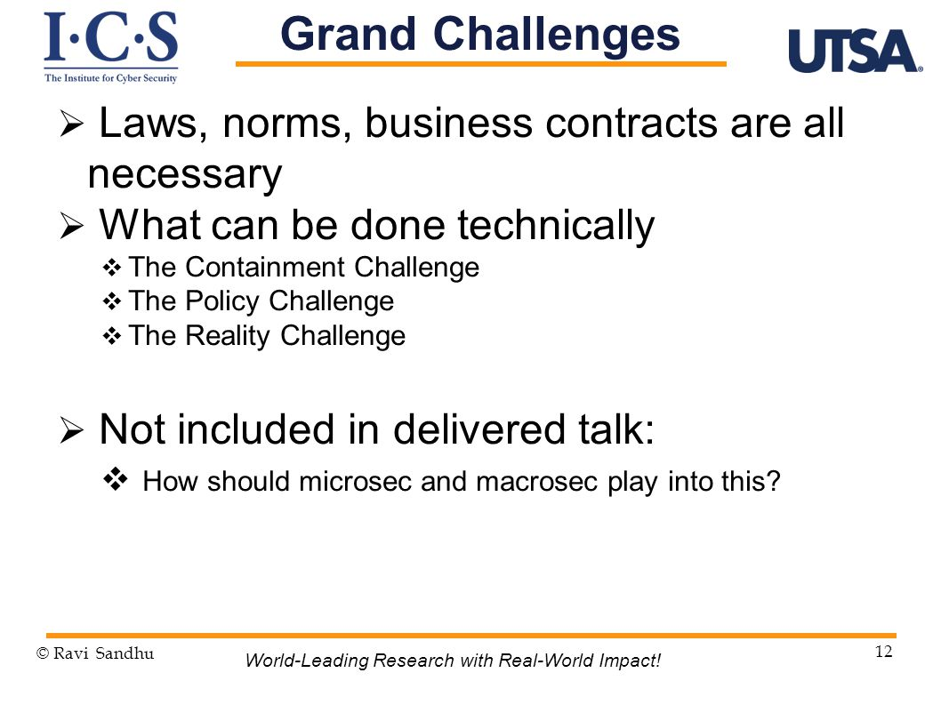 Laws, norms, business contracts are all necessary  What can be done technically  The Containment Challenge  The Policy Challenge  The Reality Challenge  Not included in delivered talk:  How should microsec and macrosec play into this.