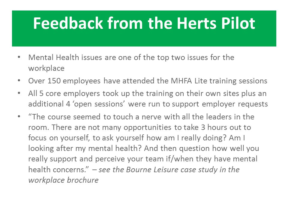 Mental Health issues are one of the top two issues for the workplace Over 150 employees have attended the MHFA Lite training sessions All 5 core emplo